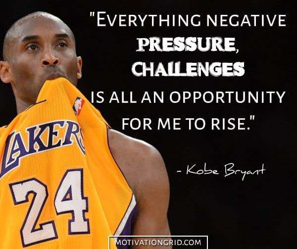 Kobe Bryant quotes on negativity challenges and opportunities