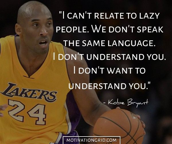 Kobe Bryant quotes on laziness success and understanding