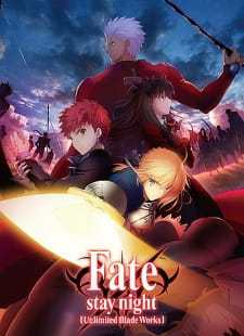 Fate/stay night: Unlimited Blade Works Batch Sub Indo