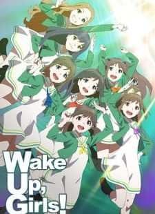 Wake Up, Girls! Batch Sub Indo