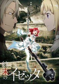 Shuumatsu no Izetta BD Sub Indo Batch (Episode 1 – 12 End)