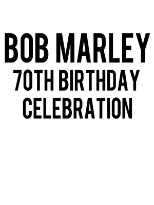 Bob Marley Birthday Celebration: Ziggy Marley, Stephen