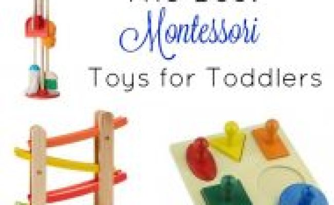 The Best Montessori Toys For A 2 Year Old Natural Beach