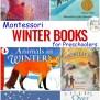 25 Montessori Books For Winter Best Winter Books For