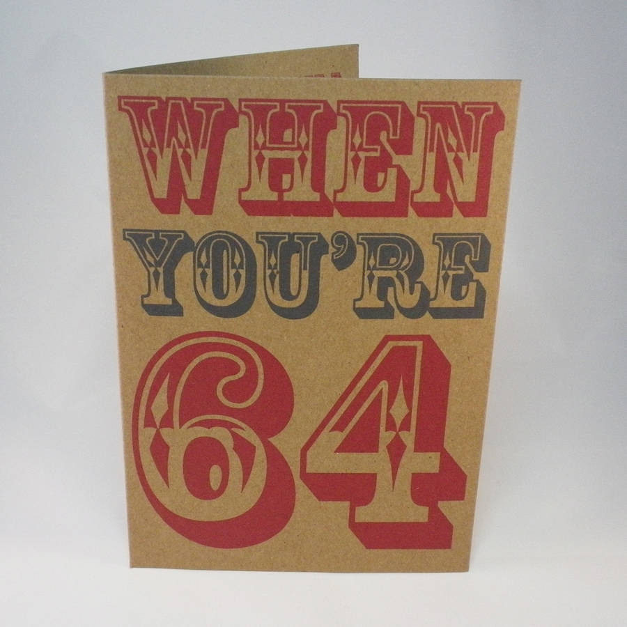 When You're 64 Birthday Card By Glyn West Design