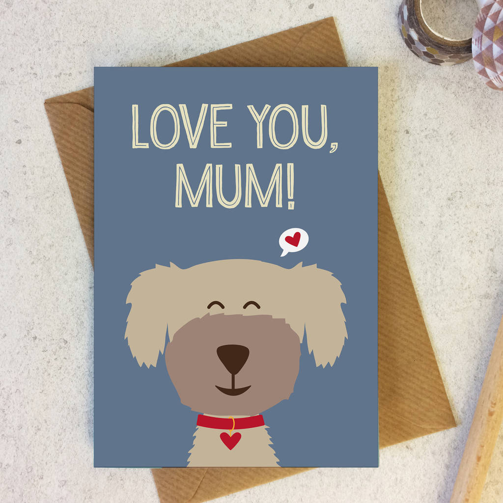 Mum Birthday Card Dog Lover From The Dog By Wink