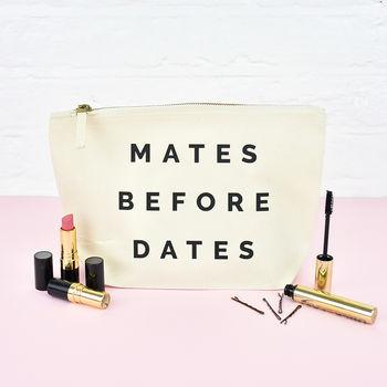 Mates Before Dates Make Up Bag