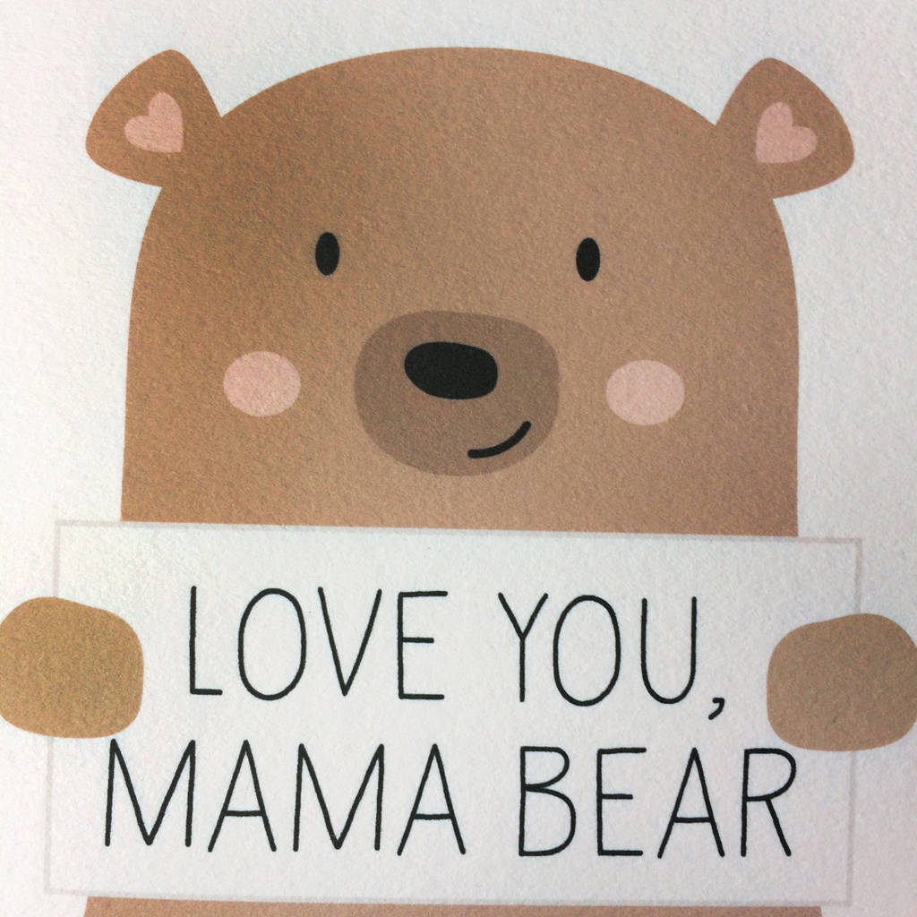Love You Mama Bear Card By Wink Design