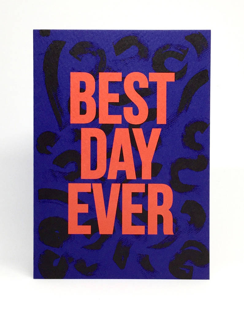 'best Day Ever' Card By The Completist