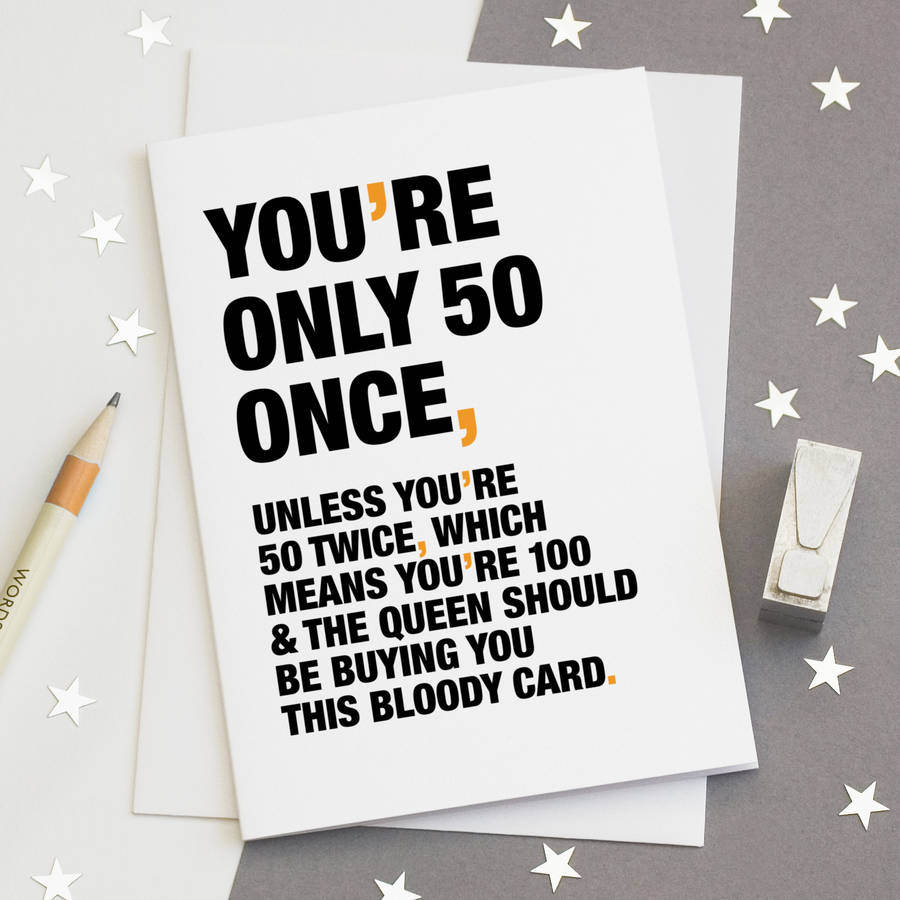 poppy high chair nz outdoor tolix 'you're only 50 once' funny 50th birthday card by wordplay design | notonthehighstreet.com