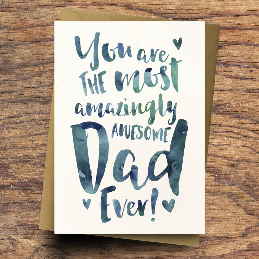 'the Most Amazingly Awesome Dad' Greeting Card By Dig The