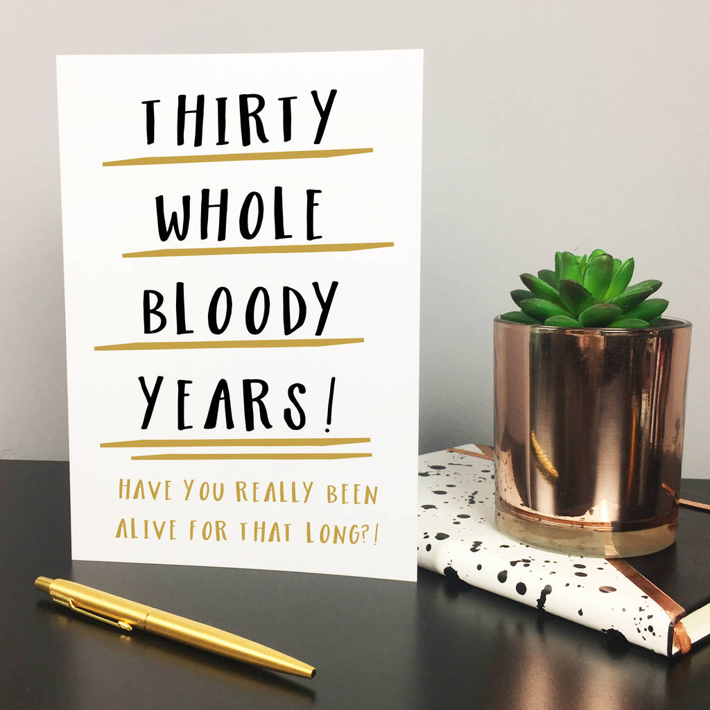 Funny 30th Birthday Card 'thirty Whole Years' By The New