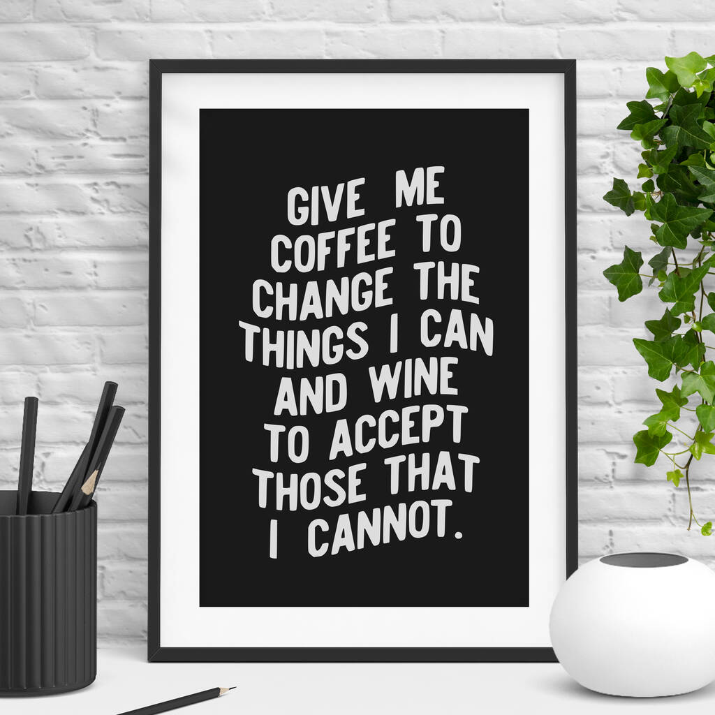 Give Me Coffee And Wine Kitchen Decor Print By The Motivated Type Notonthehighstreet Com