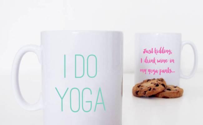 I Do Yoga Just Kidding Funny Wine Quote Mug By Sarah