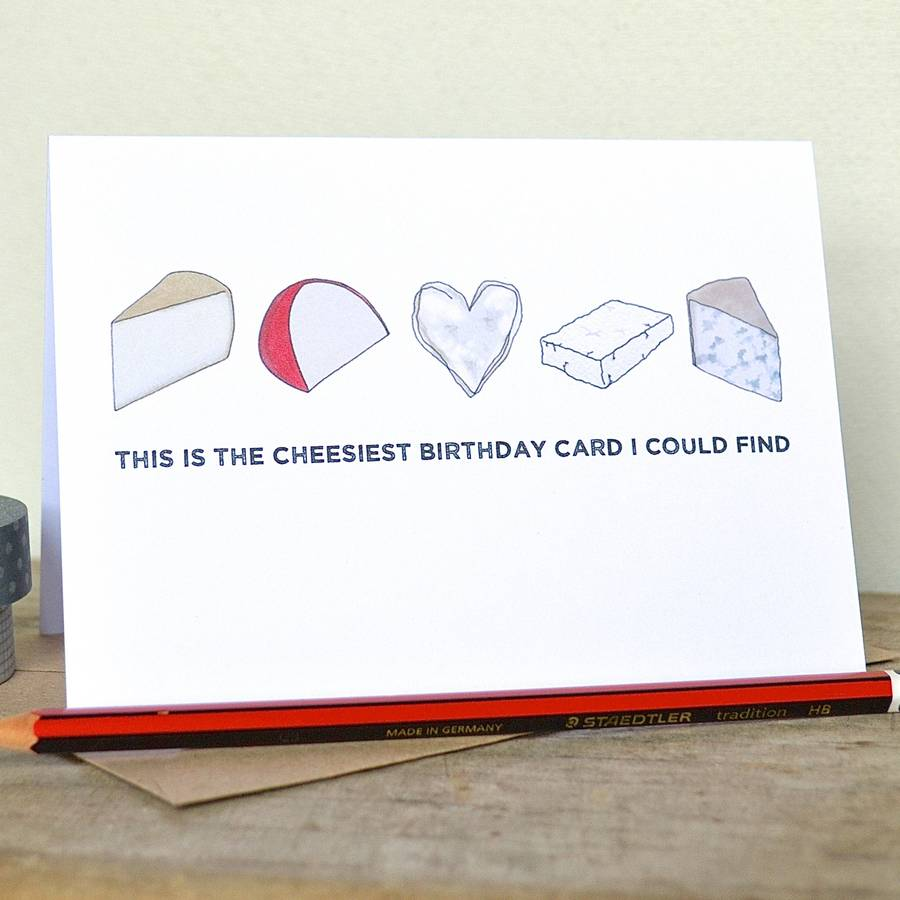 Cheesy Birthday Or Anniversary Card By Becka Griffin