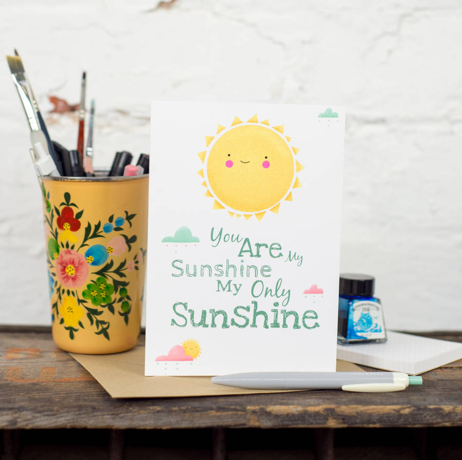 You Are My Sunshine My Lovely Sunshine