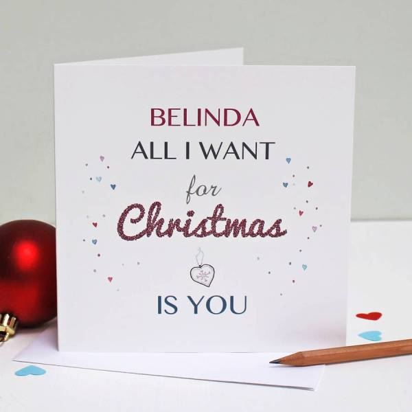 personalised 39all i want for christmas is you39 card by