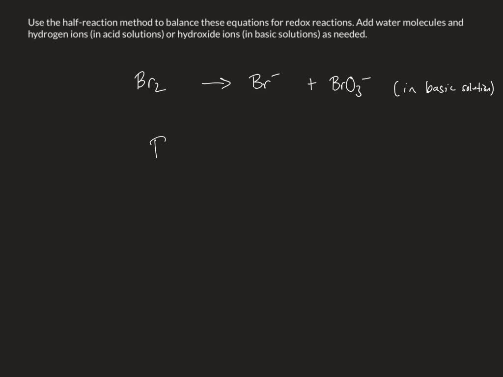 Use The Half Reaction Method To Balance These Equ