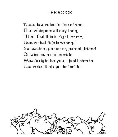 "The poem ""The Voice"" from Shel Silverstein tell us to listen to ourselves."