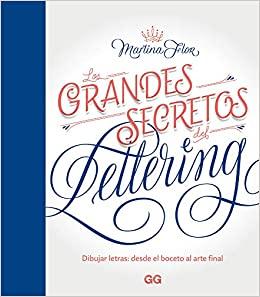 Los grandes secretos del lettering: Dibujar letras: desde el boceto al arte final (GGDIY) (Spanish Edition)