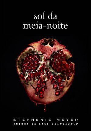 Capa brasileira de Sol da Meia-Noite, novo livro de Crepúsculo por Stephenie Meyer