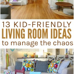 Kid Friendly Living Room Decorating Ideas Light Green Curtains 13 To Manage The Chaos