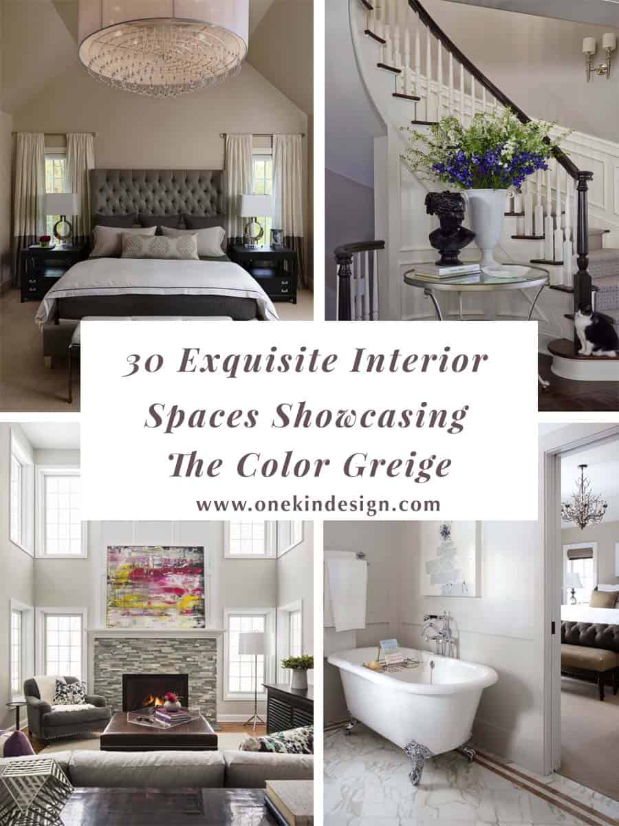 30 Exquisite Interior Spaces Showcasing The Color Greige