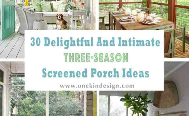 30 Delightful And Intimate Three Season Screened Porch Ideas