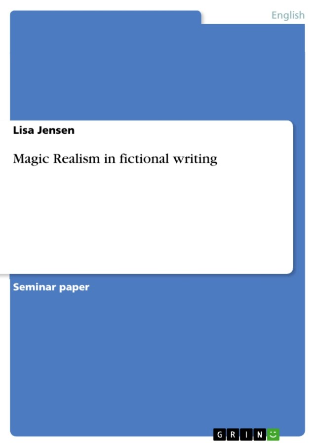 Magic Realism in fictional writing - GRIN