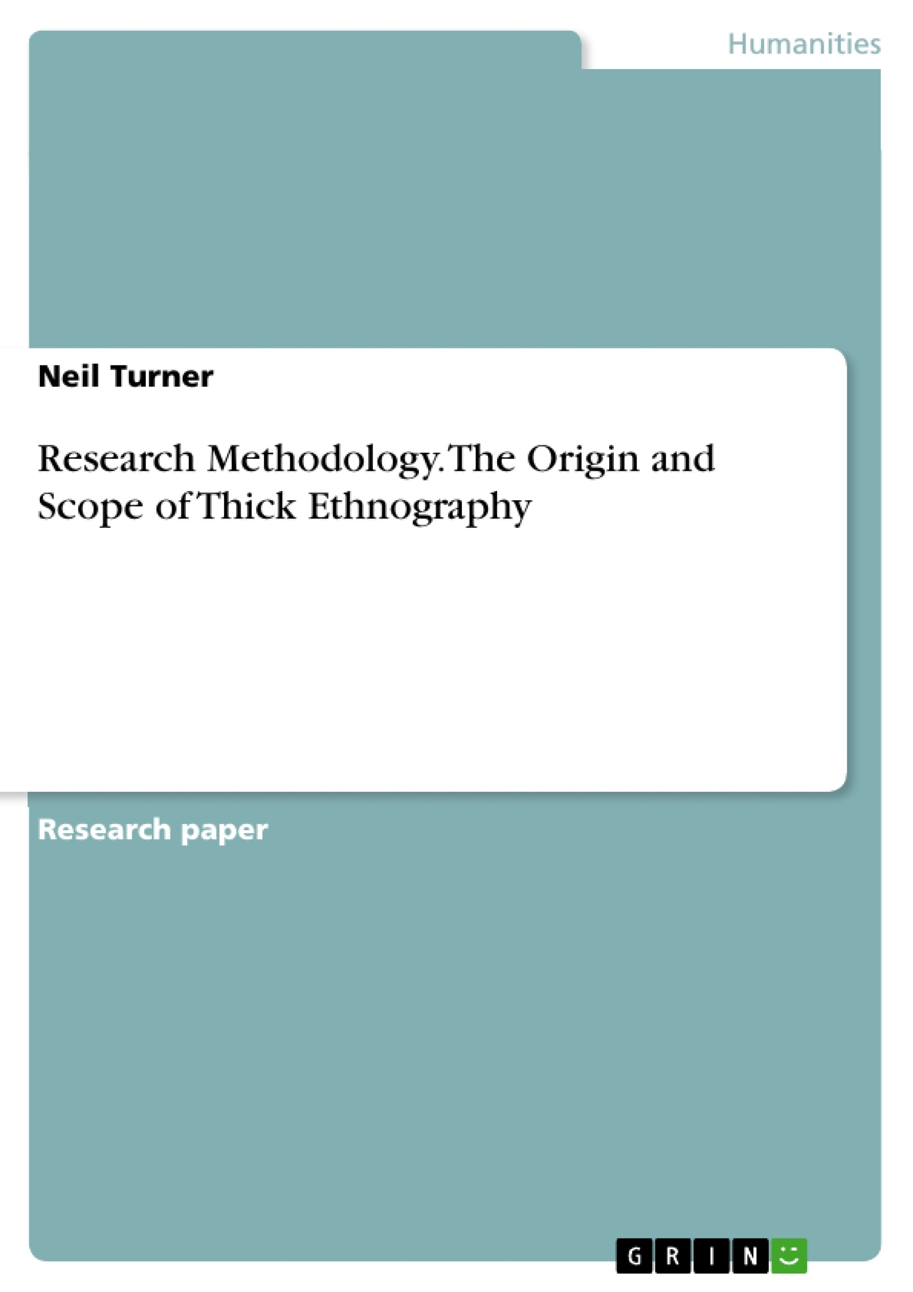 Research Methodology The Origin And Scope Of Thick Ethnography