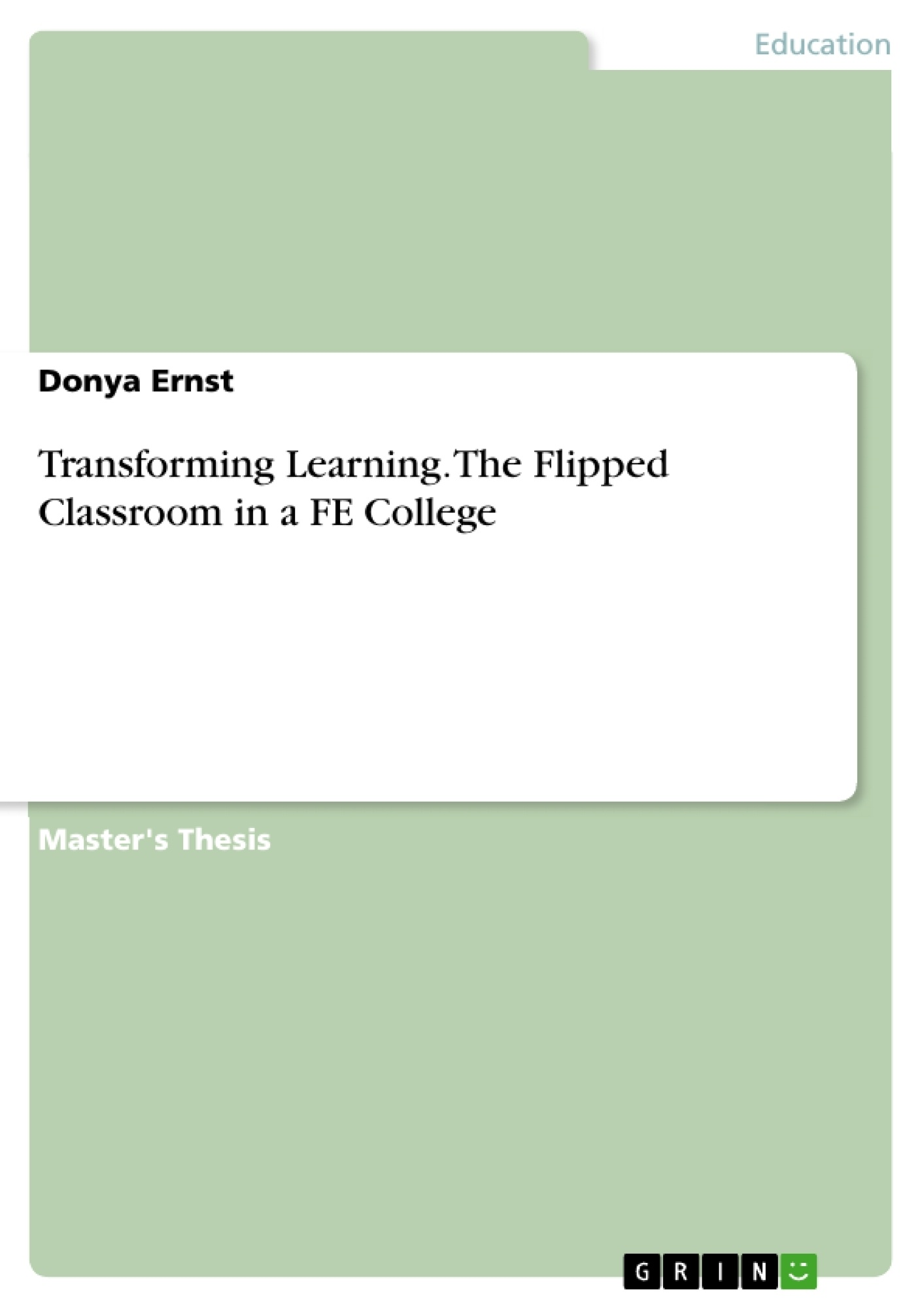 Transforming Learning. The Flipped Classroom in a FE College ...