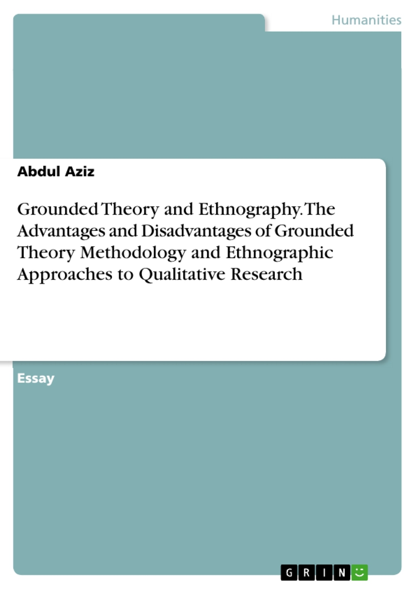 Grounded Theory And Ethnography The Advantages And Disadvantages