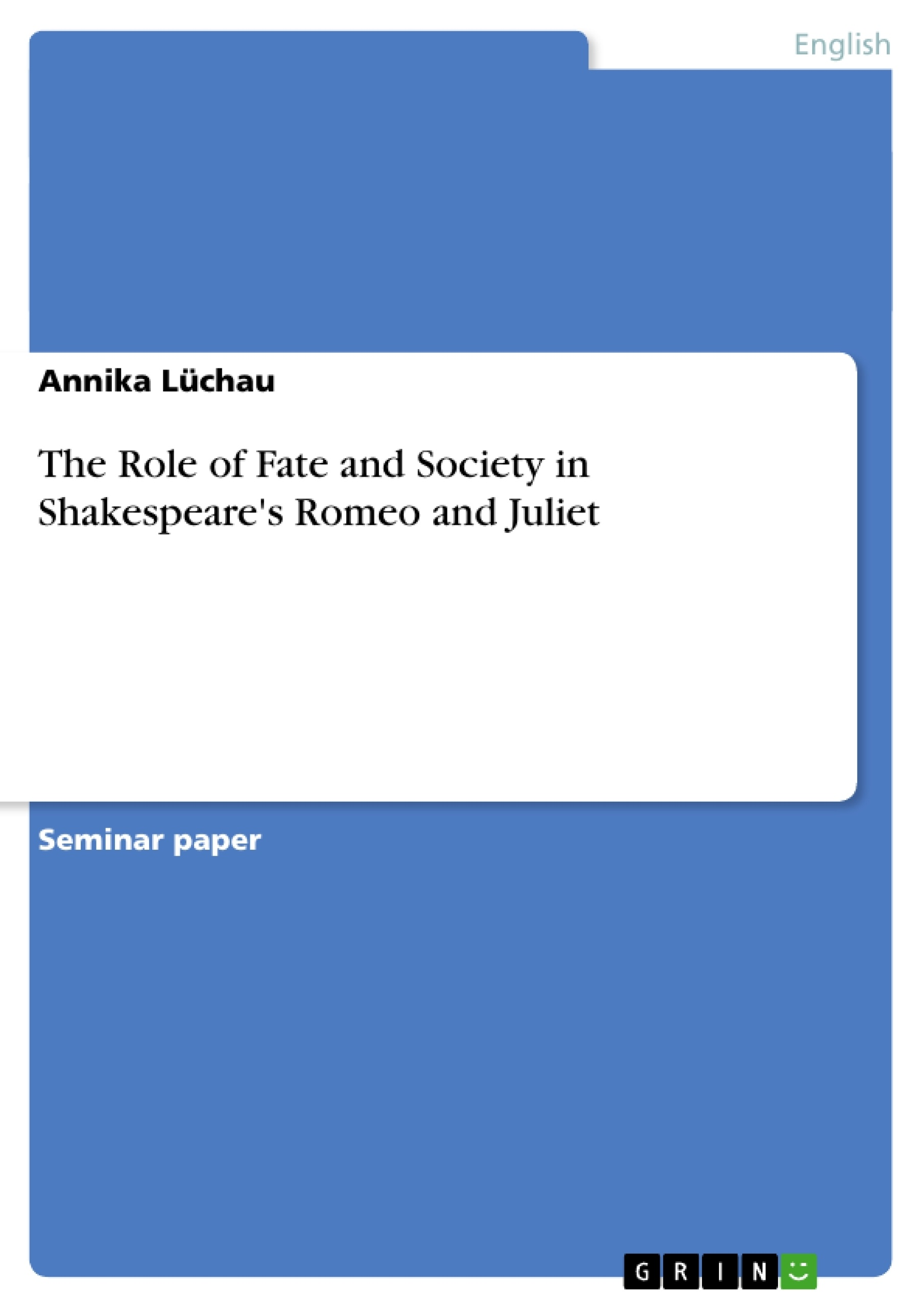 The Role Of Fate And Society In Shakespeare's Romeo And Juliet