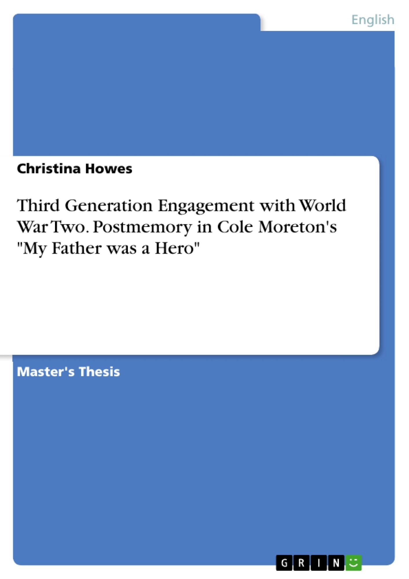 grin third generation engagement with world war two postmemory in cole moreton s my father was a hero