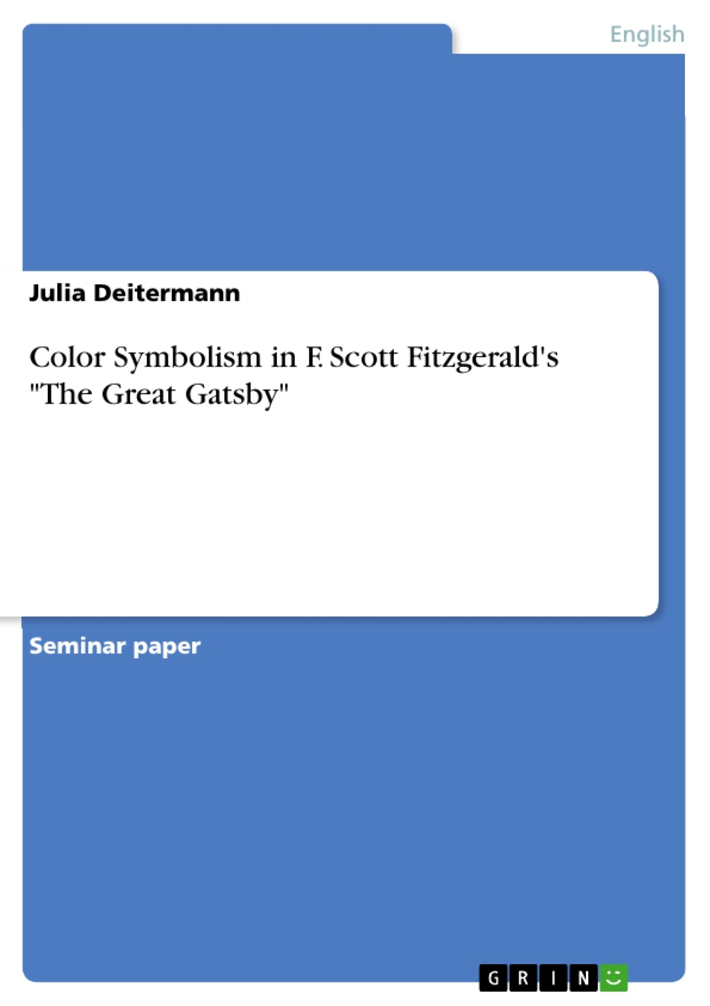 "Color Symbolism In F Scott Fitzgerald's ""The Great Gatsby"