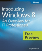 Introducing Windows 8: An Overview for IT Professionals (Preview Edition)