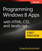 Programming Windows 8 Apps with HTML, CSS, and JavaScript (First Preview)