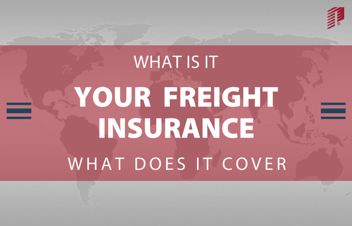 What is Freight Insurance and What Do your Freight
