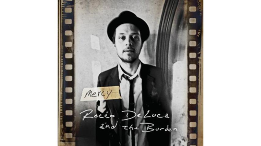 Rocco Deluca and The Burden - Mercy