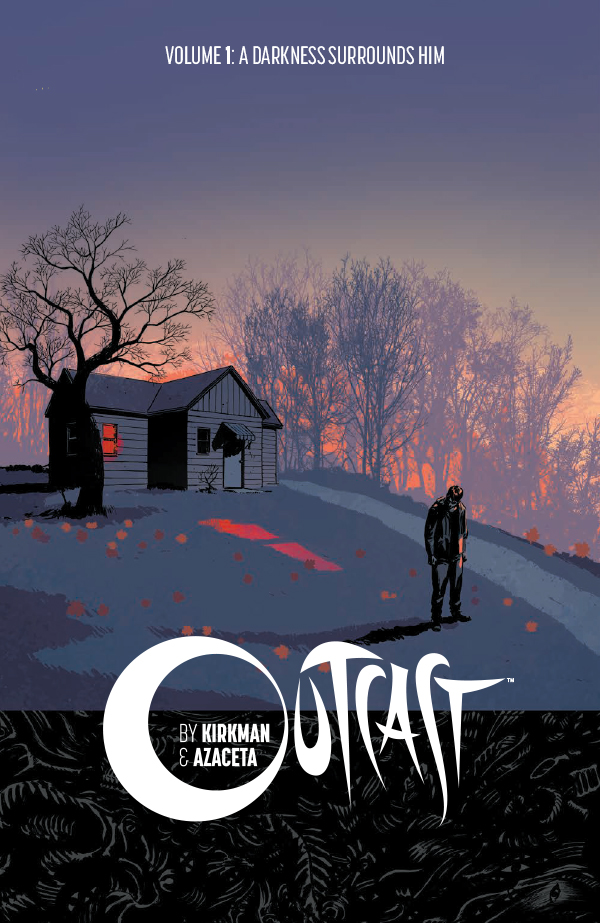 Image result for Outcast: Volume 1: A Darkness Surrounds Him by Robert Kirkman and Paul Azaceta