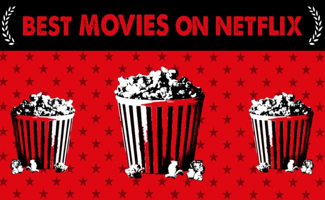 100 Best Movies On Netflix Right Now 2021 S Top Rated ...