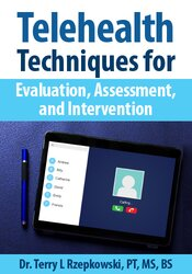 Terry Rzepkowski – Telehealth Techniques for Evaluation, Assessment and Intervention