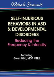 Gwen Wild – Self-Injurious Behaviors in ASD & Developmental Disorders: Reducing the Frequency & Intensity