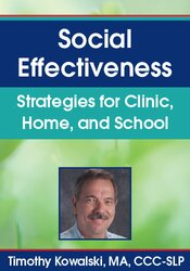 Timothy Kowalski – Social Effectiveness: Strategies for Clinic, Home, and School