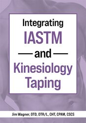 Jim Wagner – Integrating IASTM and Kinesiology Taping