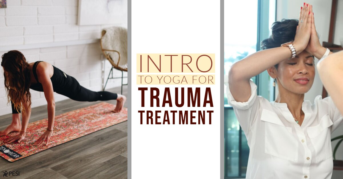 Introduction to Yoga for Trauma Treatment