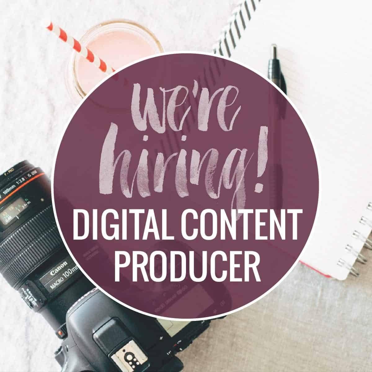 We're Hiring a Digital Content Producer