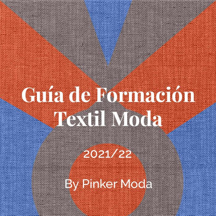 Guía de Formacion Textil Moda by Pinker Moda
