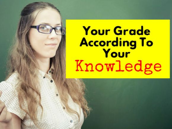 What Grade Should You Be In According To Your Knowledge?