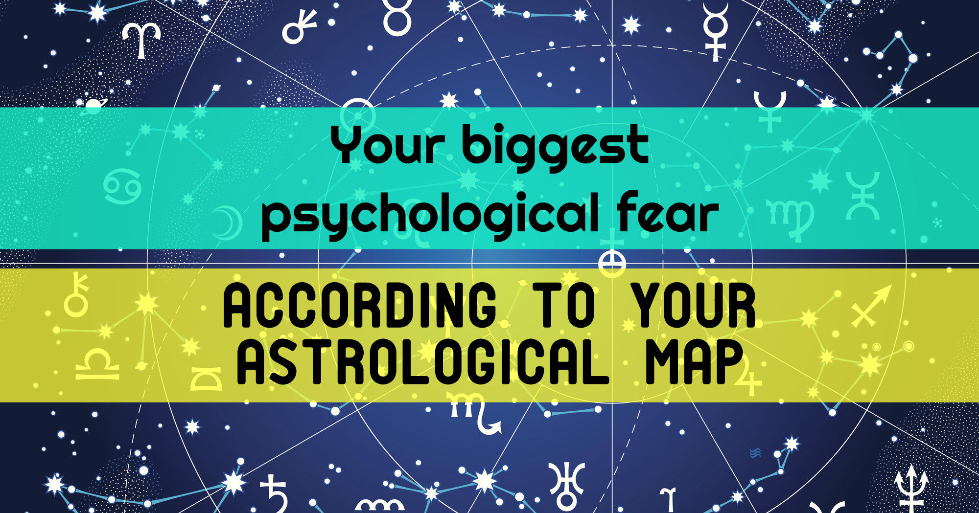 What Is Your Biggest Psychological Fear According To Your Zodiac Sign